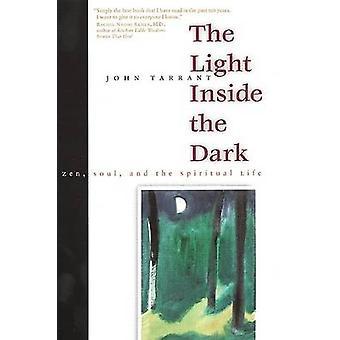 The Light Inside the Dark by John Tarrant - 9780060931117 Book