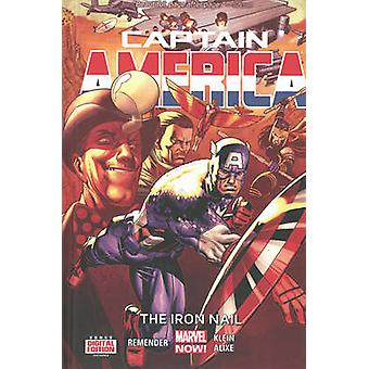 Captain America - Volume 4 - Iron Nail (Marvel Now) by Rick Remender -