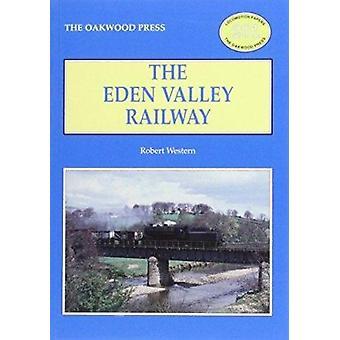 The Eden Valley Railway (2nd edition) by Robert Western - 97808536173