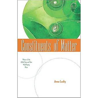 Constituents of Matter by Anna Leahy - 9780873389259 Book