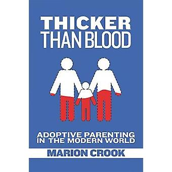 Thicker Than Blood - Adoptive Parenting in the Modern World by Marion