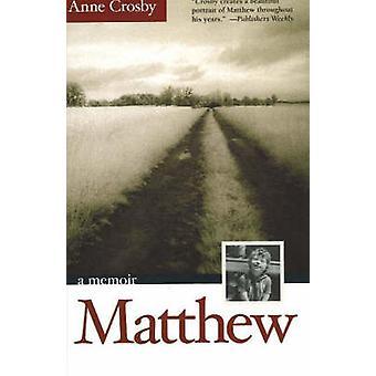 Matthew - A Memoir by Anne Crosby - 9781589880269 Book