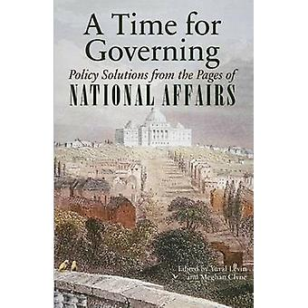 A Time for Governing - Policy Solutions from the Pages of National Aff