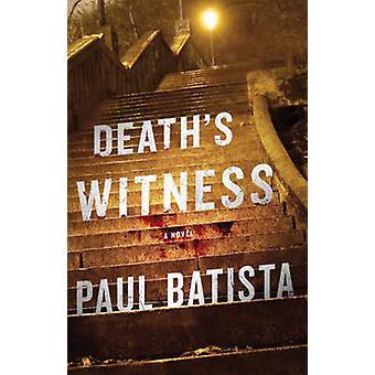 Death's Witness - A Novel by Paul Batista - 9781608092086 Book