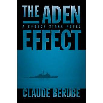 The Aden Effect - A Connor Stark Novel by Claude Berube - 978161251109