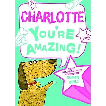 Charlotte You'Re Amazing - 9781785538162 Book