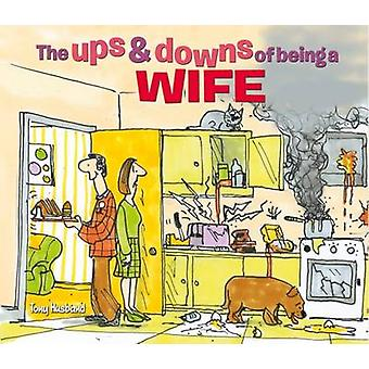 The Ups & Downs of Being a Wife by Tony Husband - 9781784283810 B