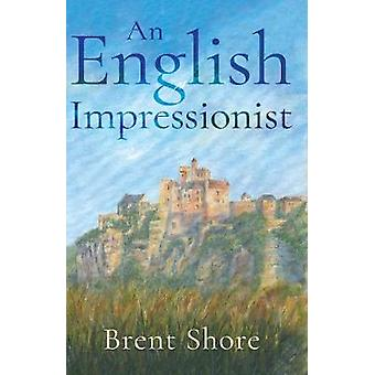 An English Impressionist by Brent Shore - 9781788034661 Book