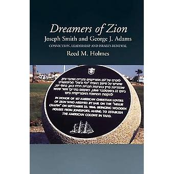 Dreamers of Zion - Joseph Smith & George J. Adams - Conviction - Leade