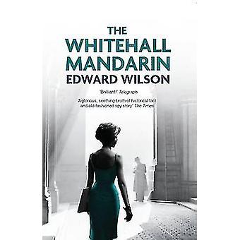 Whitehall Mandarin by Edward Wilson - 9781910050545 Book