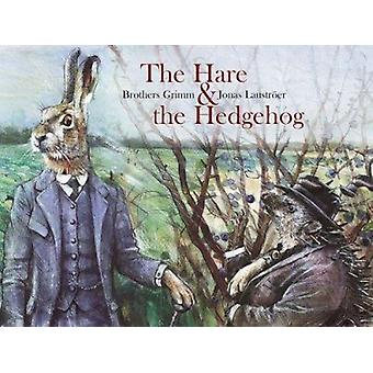 The Hare & the Hedgehog by Brothers Grimm - Jonas Laustroer - 9789888
