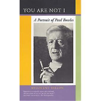 Você não é eu - A retrato de Paul Bowles por Millicent Dillon - 978052