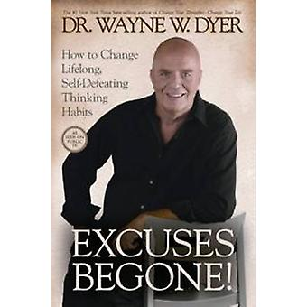 Excuses verdwijn! -Hoe u kunt verandering levenslang - zichzelf verslaan denken Hab