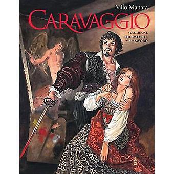 Caravaggio Volume 1 by Milo Manara - 9781506703398 Book