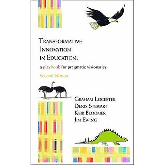 Transformative Innovation in Education - a Playbook for Pragmatic Visi