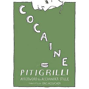 Cocaine by Pitigrilli - Eric Mosbacher - Alexander Stille - 978193993