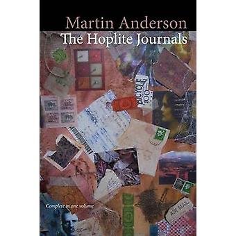 The Hoplite Journals Complete in One Volume by Anderson & Martin