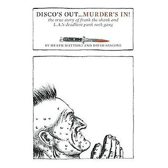 Disco's Out... Murder's in! - The True Story of Frank the Shank and L.
