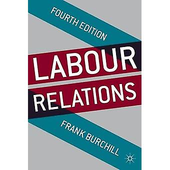 Labour Relations by Burchill & Frank