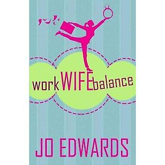 Arbete hustru Balance av Jo Edwards
