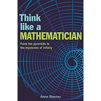 Think Like a Mathematician by Anne Rooney