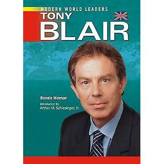 Tony Blair (New edition) by Bonnie Hinman - 9780791092163 Book