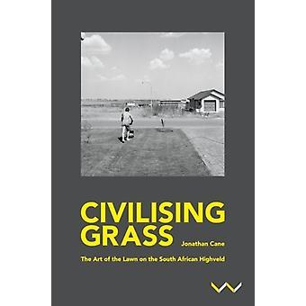 Civiliserende gras van Jonathan Cane
