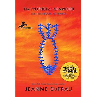 The Prophet of Yonwood by Jeanne DuPrau - 9781606866221 Book