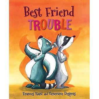 Best Friend Trouble by Frances Itani - 9781554698912 Book