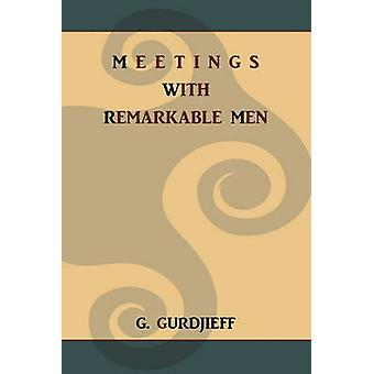 Meetings with Remarkable Men by Gurdjieff & G.