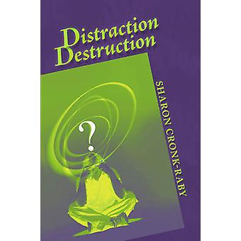 Distraction Destruction by CronkRaby & Sharon