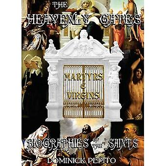THROUGH THE HEAVENLY GATES BIOGRAPHIES OF THE SAINTS BOOK 1 OF 3  MARTYRS  VIRGINS by Pepito & Dominick