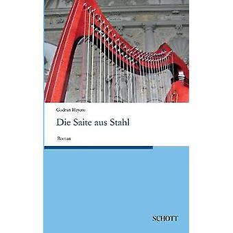 Die Saite aus Stahl by Heyens & Gudrun