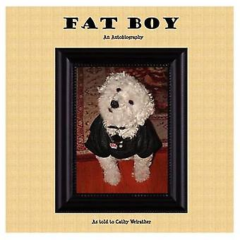 Fat Boy An Autobiography by Weirather & Cathy