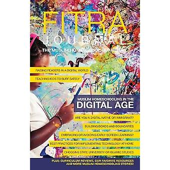 Fitra Journal Muslim Homeschooling in The Digital Age Issue Two by Benoit & Brooke