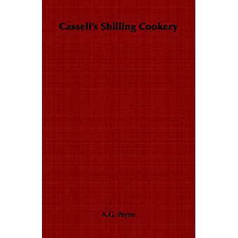 Cassells Shilling Cookery by Payne & A.G.