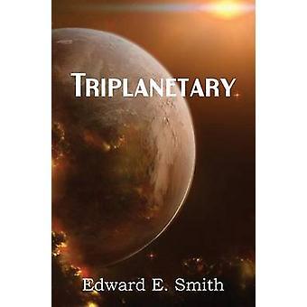 Triplanetary by Smith & Edward E.