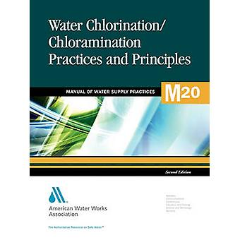 M20 Water Chlorination and Chloramination Practices and Principles Second Edition by AWWA American Water Works Association
