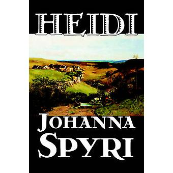 Heidi by Johanna Spyri Fiction Historical by Spyri & Johanna