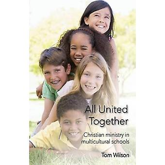 All United Together Christian Ministry in MultiCultural Schools by Wilson & Tom