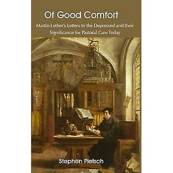 Of Good Comfort by Pietsch & Stephen