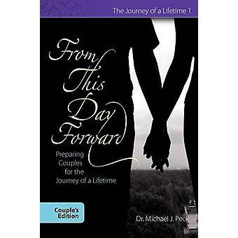 From This Day Forward Couples Edition by Peck & Michael J