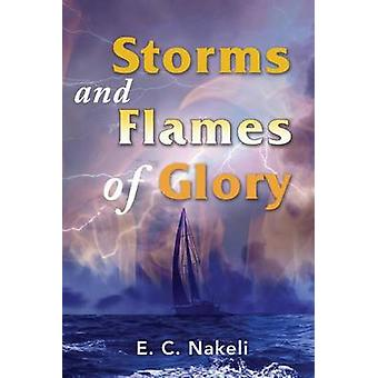 Storms and Flames of Glory by Nakeli & E. C.