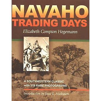 Navaho Trading Days by Hegemann & Elizabeth Compton