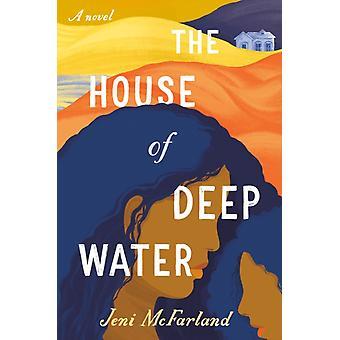House Of Deep Water by Jeni Mcfarland