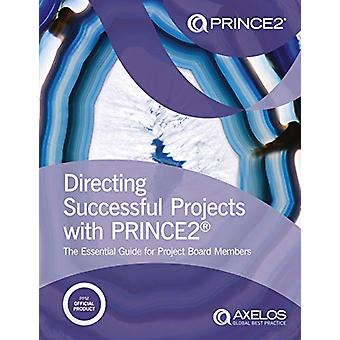 Directing successful projects with PRINCE2 - the essential guide for p