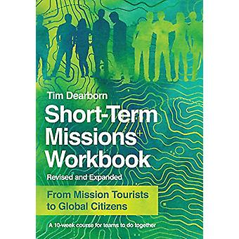 Short-Term Missions Workbook - From Mission Tourists to Global Citizen