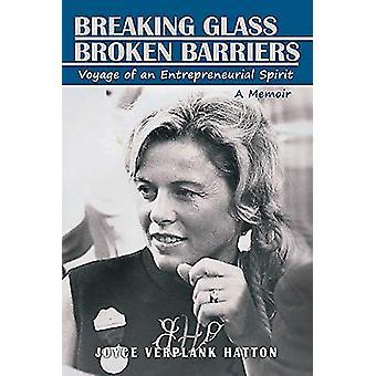 Breaking Glass - Broken Barriers - Voyage of an Entrepreneurial Spirit