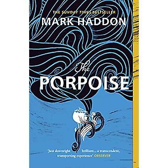 The Porpoise by Mark Haddon - 9781529110708 Book