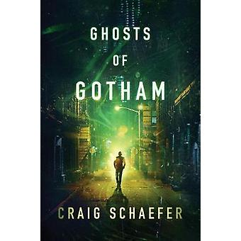 Ghosts of Gotham by Craig Schaefer - 9781542043991 Book